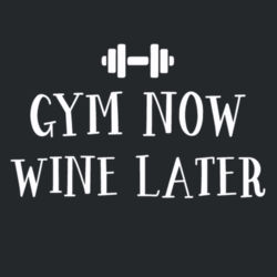 Gym Now Wine Later Ladies T Shirt Design